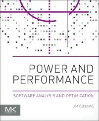Power and performance - software analysis and optimization