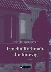 Irmelin Rothman, din for evig