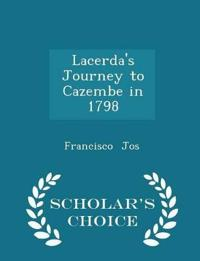Lacerda's Journey to Cazembe in 1798 - Scholar's Choice Edition