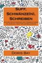 Suff, Schwanze(n), Schreiben: Authentische Auszuge Vom Tagebuch Einer 18-Jahrigen / Sanfter Zur Seelenruhe