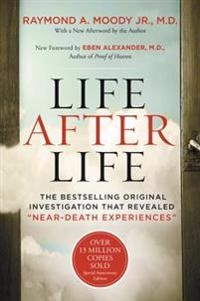 Life After Life: The Bestselling Original Investigation That Revealed -Near-Death Experiences-