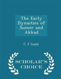 The Early Dynasties of Sumer and Akkad - Scholar's Choice Edition