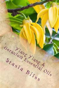 Ylang Ylang & Geranium Essential Oils: Trusting the Heart of Our Innocence