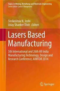 Lasers Based Manufacturing