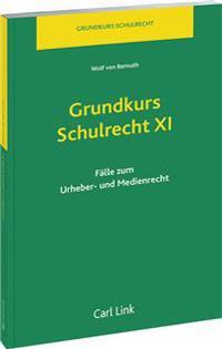 Grundkurs Schulrecht XI