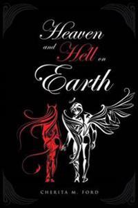 Heaven and Hell on Earth