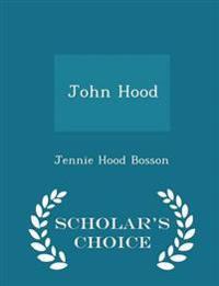 John Hood - Scholar's Choice Edition