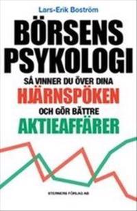 Börsens Psykologi : så vinner du över dina hjärnspöken och gör bättre aktie