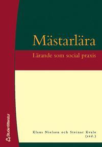 Mästarlära - Lärande som social praxis
