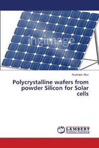 Polycrystalline Wafers from Powder Silicon for Solar Cells