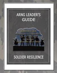 Arng Leaders Guide: Soldier Resilience