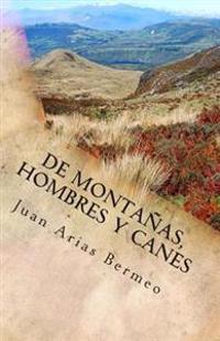 de Montanas, Hombres y Canes