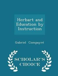 Herbart and Education by Instruction - Scholar's Choice Edition