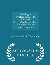 Catalogue Systematique Du Cabinet D'Ornithologie Et de La Collection de Quadrumanes - Scholar's Choice Edition