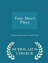 Four Short Plays - Scholar's Choice Edition