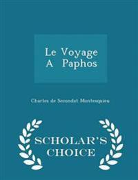 Le Voyage a Paphos - Scholar's Choice Edition