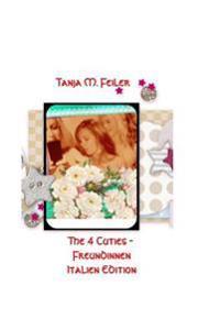 The 4 Cuties - Freundinnen Part VI: Italian Edition