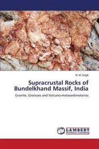 Supracrustal Rocks of Bundelkhand Massif, India