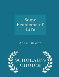 Some Problems of Life - Scholar's Choice Edition