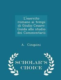 L'Esercito Romano AI Tempi Di Giulio Cesare