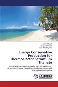Energy Conservative Production for Thermoelectric Strontium Titanate