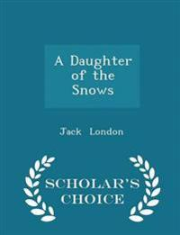 A Daughter of the Snows - Scholar's Choice Edition