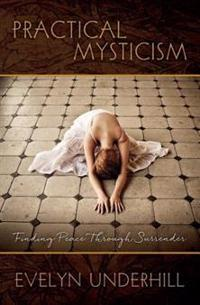 Practical Mysticism: Finding Peace Through Surrender