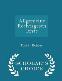 Allgemeine Rechtsgeschichte - Scholar's Choice Edition