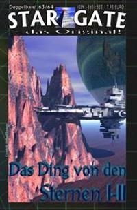 Star Gate Doppelband 063-064: Das Ding Von Den Sternen I-II