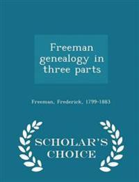 Freeman Genealogy in Three Parts - Scholar's Choice Edition