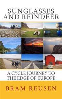 Sunglasses and Reindeer: A Cycle Journey to the Edge of Europe
