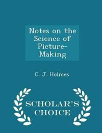 Notes on the Science of Picture-Making - Scholar's Choice Edition