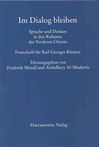 Im Dialog Bleiben. Sprache Und Denken in Den Kulturen Des Vorderen Orients