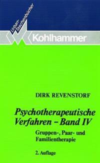 Psychotherapeutische Verfahren - Band IV: Gruppen-, Paar- Und Familientherapie