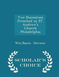 Two Discourses Preached in St. Andrew's Church Philadelphia - Scholar's Choice Edition
