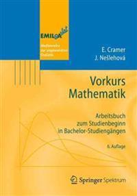 Vorkurs Mathematik: Arbeitsbuch Zum Studienbeginn in Bachelor-Studiengangen