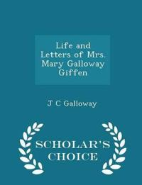 Life and Letters of Mrs. Mary Galloway Giffen - Scholar's Choice Edition