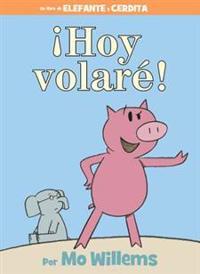 Hoy Volare! = Today I Will Fly!