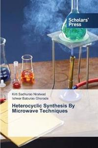 Heterocyclic Synthesis by Microwave Techniques