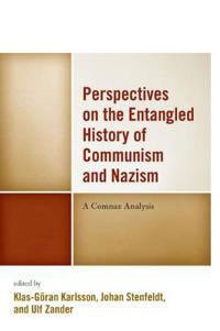 Perspectives on the Entangled History of Communism and Nazism