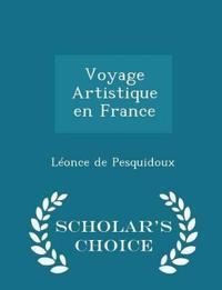 Voyage Artistique En France - Scholar's Choice Edition