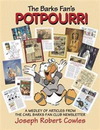 The Barks Fan's Potpourri: A Medley of Articles from the Carl Barks Fan Club Newsletter