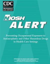 Preventing Occupational Exposures to Antineoplastic and Other Hazardous Drugs I