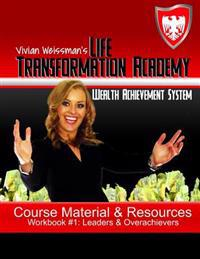 The Life Transformation Academy Workbook: You: Leaders and Overachievers