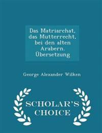 Das Matriarchat, Das Mutterrecht, Bei Den Alten Arabern. Ubersetzung - Scholar's Choice Edition