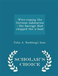 Wire-Roping the German Submarine