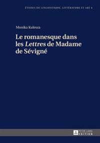 Le Romanesque Dans Les Lettres de Madame de Sevigne