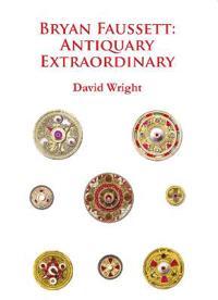 Bryan Faussett: Antiquary Extraordinary