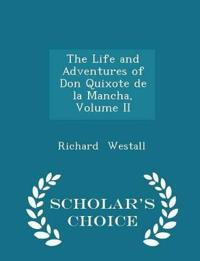 The Life and Adventures of Don Quixote de La Mancha, Volume II - Scholar's Choice Edition