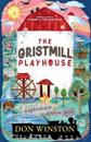 The Gristmill Playhouse: A Nightmare in Three Acts